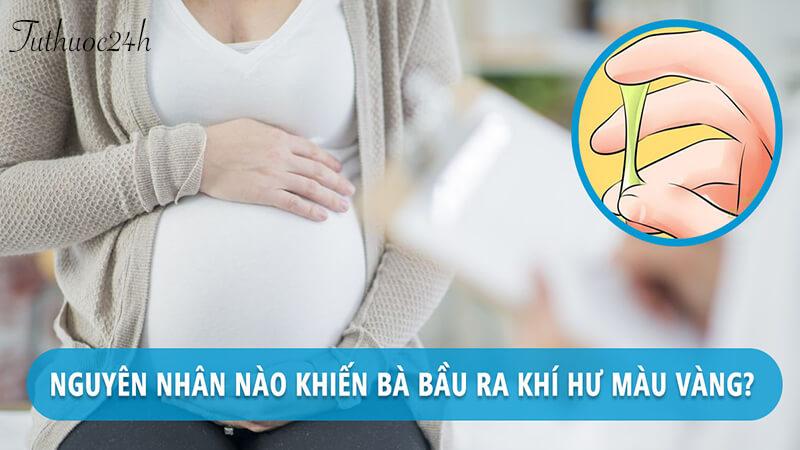 Giải đáp những thắc mắc của chị em bị ra khí hư màu vàng khi mang thai