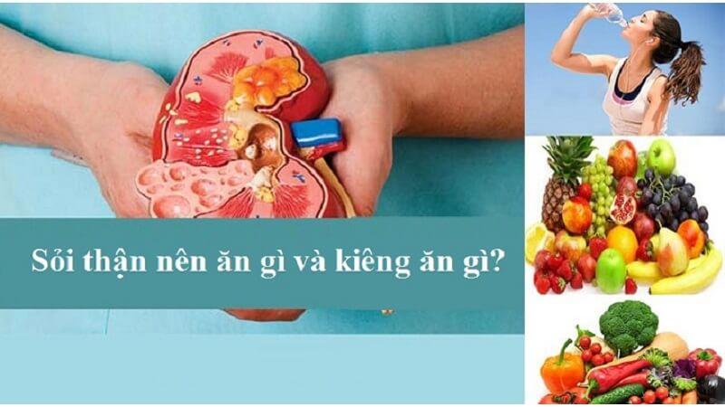 Chuyên gia khuyên bệnh nhân sỏi thận kiêng gì và nên ăn gì?