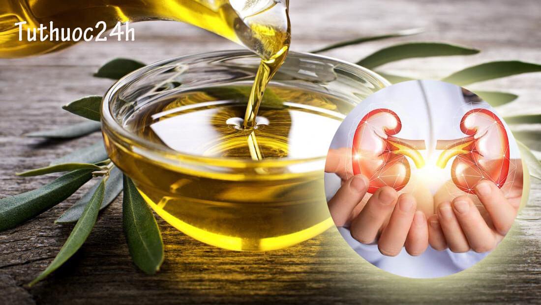 Bật mí cách chữa sỏi thận bằng dầu ô liu tại nhà vô cùng công hiệu