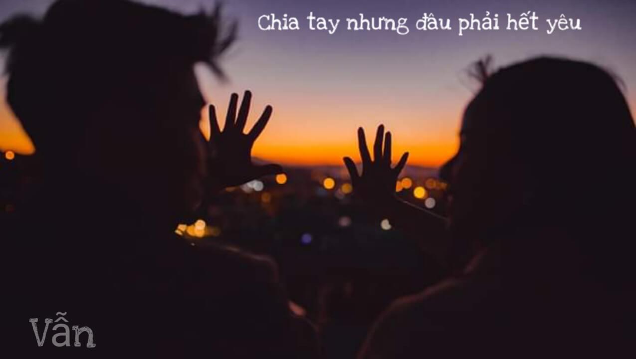 Chia tay nhưng đâu phải là hết yêu