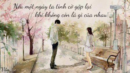 Nếu một ngày ta tình cờ gặp lại khi không còn là gì của nhau...